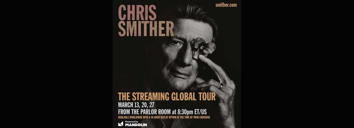 Christ Smither: The Streaming Global Tour